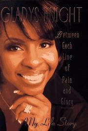 BETWEEN EACH LINE OF PAIN AND GLORY by Gladys Knight