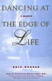 DANCING AT THE EDGE OF LIFE by Gale Warner