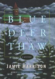 BLUE DEER THAW by Jamie Harrison