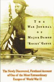 THE WAR JOURNAL OF MAJOR DAMON ``ROCKY'' GAUSE by Damon ``Rocky'' Gause