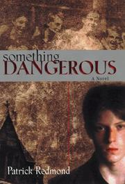 SOMETHING DANGEROUS by Patrick Redmond