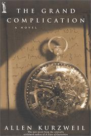 THE GRAND COMPLICATION by Allen Kurzweil