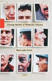 UNSUNG HEROES OF AMERICAN INDUSTRY by Mark Jude Poirier