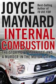 INTERNAL COMBUSTION by Joyce Maynard