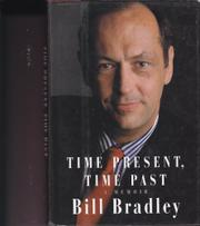 """TIME PRESENT, TIME PAST: A Memoir"" by Bill Bradley"
