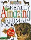 THE REALLY AMAZING ANIMAL BOOK by Dawn Sirett