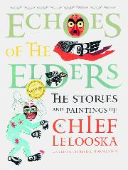ECHOES OF THE ELDERS by Chief Lelooska