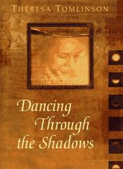 DANCING THROUGH THE SHADOWS by Theresa Tomlinson
