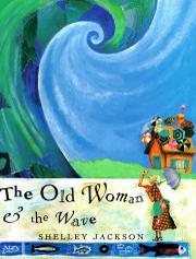 THE OLD WOMAN AND THE WAVE by Shelley Jackson