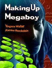 MAKING UP MEGABOY by Virginia Walter