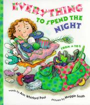 EVERYTHING TO SPEND THE NIGHT FROM A TO Z by Ann Whitford Paul