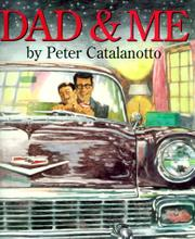 DAD AND ME by Peter Catalanotto