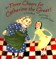 THREE CHEERS FOR CATHERINE THE GREAT! by Cari Best