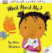 WHAT ABOUT ME? by Helen Stephens