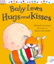 BABY LOVES HUGS AND KISSES by Michael Lawrence