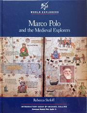 MARCO POLO AND THE MEDIEVAL EXPLORERS by Rebecca Stefoff