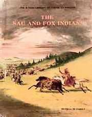 THE SAC AND FOX INDIANS by Melissa McDaniel