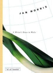 A WRITER'S HOUSE IN WALES by Jan Morris