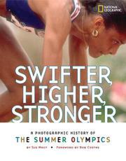 SWIFTER, HIGHER, STRONGER by Sue Macy