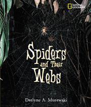 SPIDERS AND THEIR WEBS by Darlyne A. Murawski