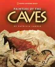 PAINTERS OF THE CAVES by Patricia Lauber