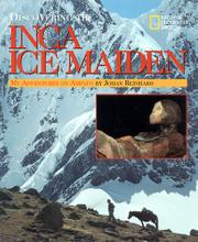 DISCOVERING THE INCA ICE MAIDEN by Johan Reinhard