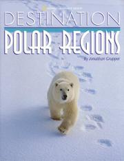 DESTINATION: POLAR REGIONS by Jonathan Grupper
