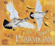 GONE AGAIN PTARMIGAN by Jonathan London