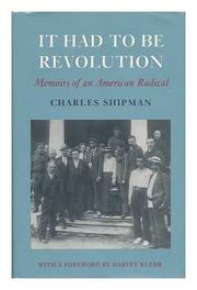 IT HAD TO BE REVOLUTION by Charles Shipman