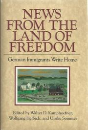 NEWS FROM THE LAND OF FREEDOM by Walter D. Kamphoefner