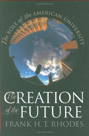 THE CREATION OF THE FUTURE by Frank H.T. Rhodes