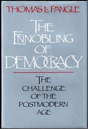 THE ENNOBLING OF DEMOCRACY by Thomas L. Pangle