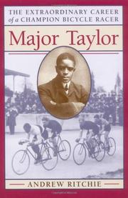 MAJOR TAYLOR: The Extraordinary Career of a Champion Bicycle Racer by Andrew Ritchie