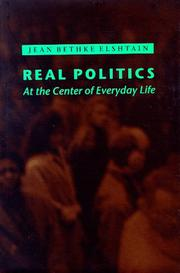 REAL POLITICS by Jean Bethke Elshtain