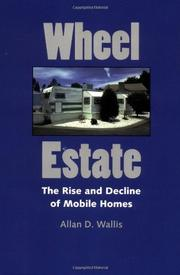 WHEEL ESTATE: The Rise and Decline of Mobile Homes by Allan D. Wallis