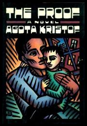 THE PROOF by Agota Kristof