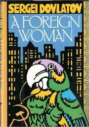 A FOREIGN WOMAN by Sergei Dovlatov