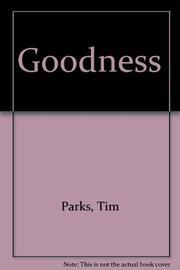GOODNESS by Tim Parks