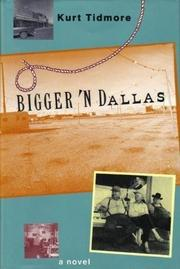 BIGGER 'N DALLAS by Kurt Tidmore