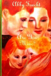 ARE YOU MINE? by Abby Frucht