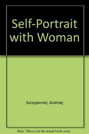 SELF-PORTRAIT WITH WOMAN by Andrzej Szczypiorski