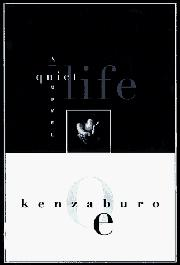 A QUIET LIFE by Kenzaburo Oe