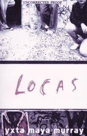 LOCAS by Yxta Murray Murray