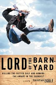 LORD OF THE BARNYARD by Tristan Egolf