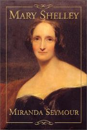 MARY SHELLEY by Miranda Seymour