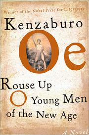 ROUSE UP, O YOUNG MEN OF THE NEW AGE by Kenzaburo Oe