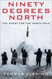 NINETY DEGREES NORTH by Fergus Fleming