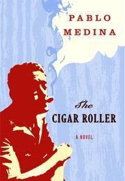 THE CIGAR ROLLER by Pablo Medina