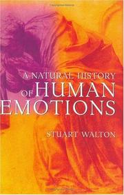 A NATURAL HISTORY OF HUMAN EMOTIONS by Stuart Walton