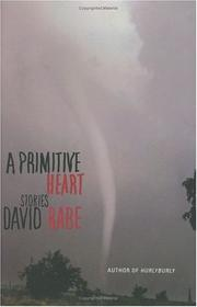 A PRIMITIVE HEART by David Rabe